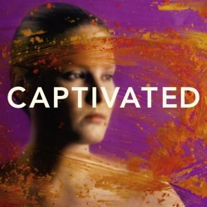 Captivated (Edited)